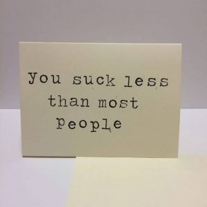 you suck less than most people