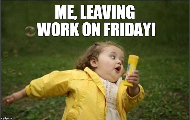 funny Friday meme with girl running from work funny weekend memes top mobile trends