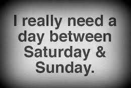 i need more weekend